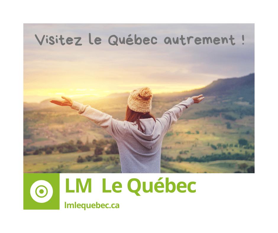 LM Le Québec, LM Le Quebec, voyage au Québec, voyage au quebec, visiter le quebec, visiter le québec